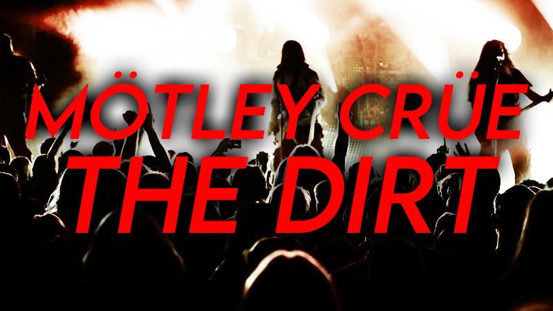 【映画】Netflixおすすめ「The Dirt:モトリー・クルー自伝」のトリビア・あらすじ・キャストなど徹底解説